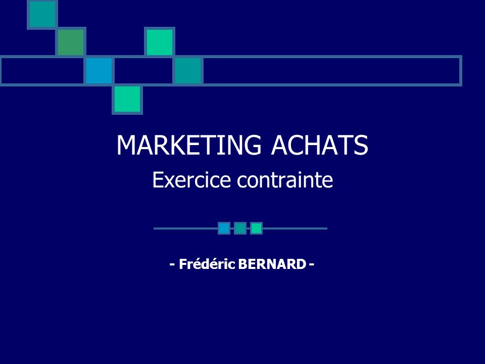 MARKETING ACHATS Exercice contrainte