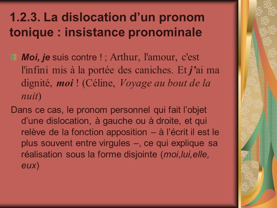1.2.3. La dislocation d'un pronom tonique : insistance pronominale