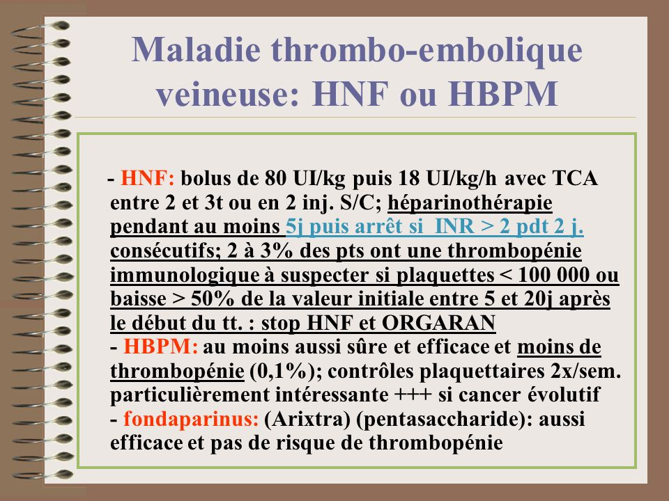Maladie thrombo-embolique veineuse: HNF ou HBPM