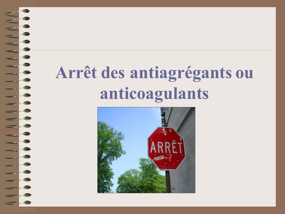 Arrêt des antiagrégants ou anticoagulants