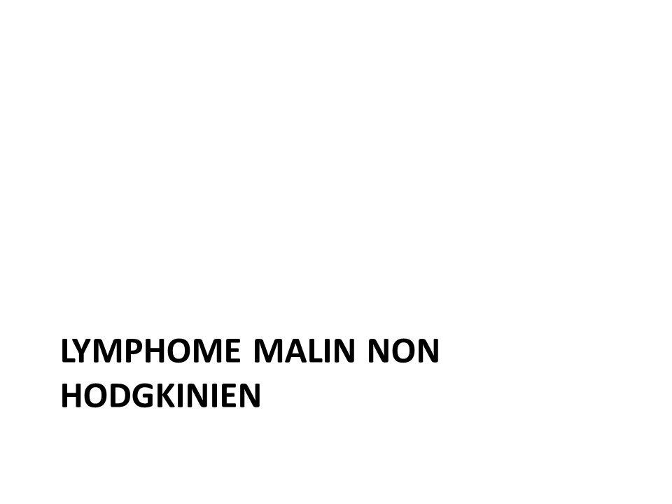 LYMPHOME MALIN NON HODGKINIEN