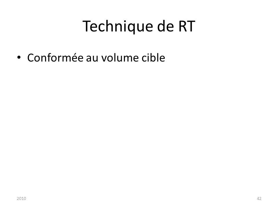 Technique de RT Conformée au volume cible 2010