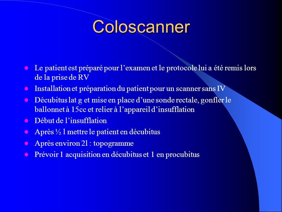 Coloscanner Le patient est préparé pour l'examen et le protocole lui a été remis lors de la prise de RV.