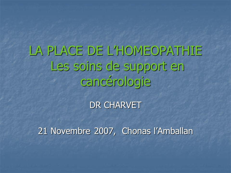 LA PLACE DE L'HOMEOPATHIE Les soins de support en cancérologie