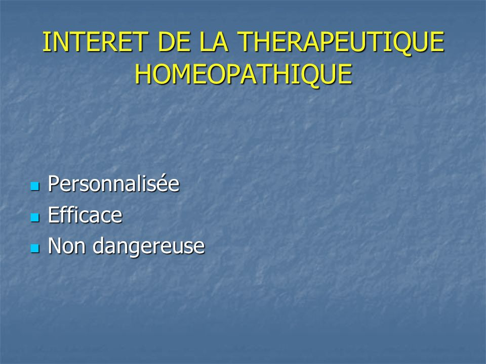 INTERET DE LA THERAPEUTIQUE HOMEOPATHIQUE