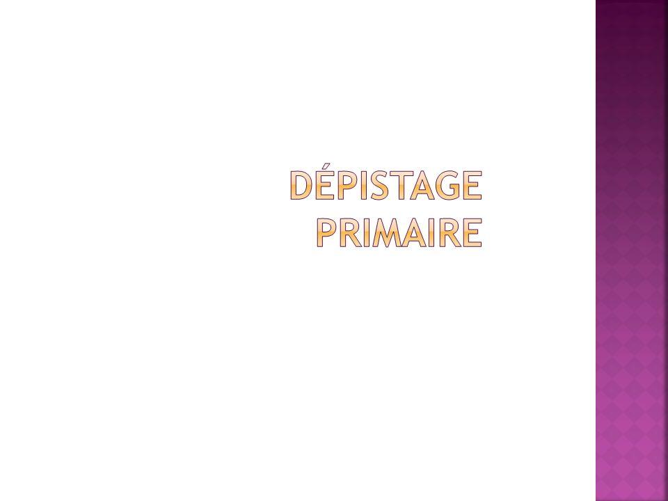 Dépistage primaire