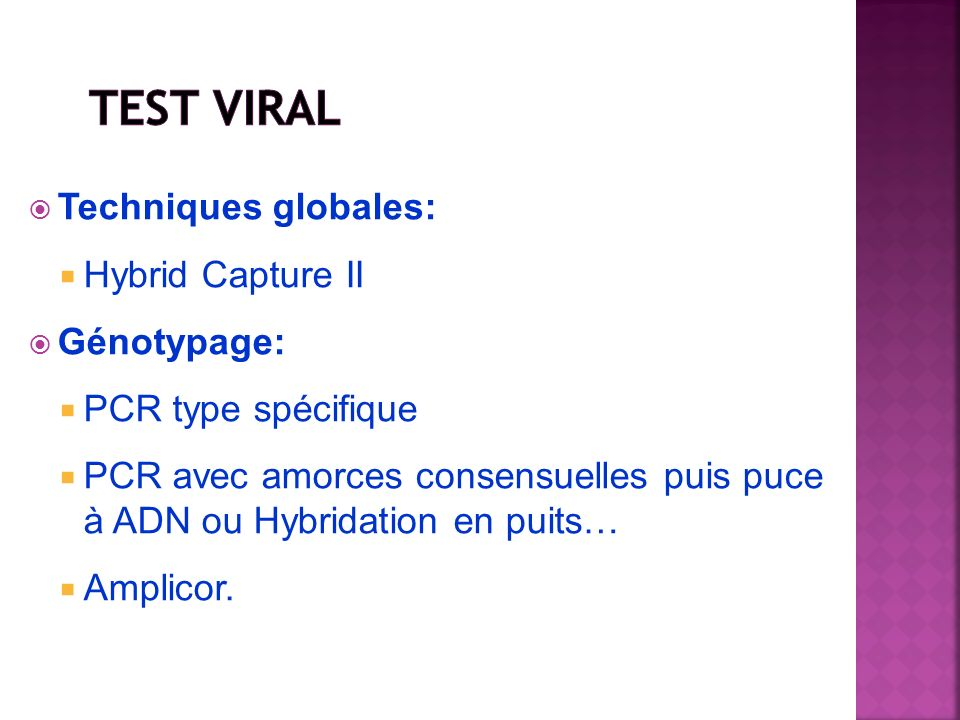 Test Viral Techniques globales: Hybrid Capture II Génotypage: