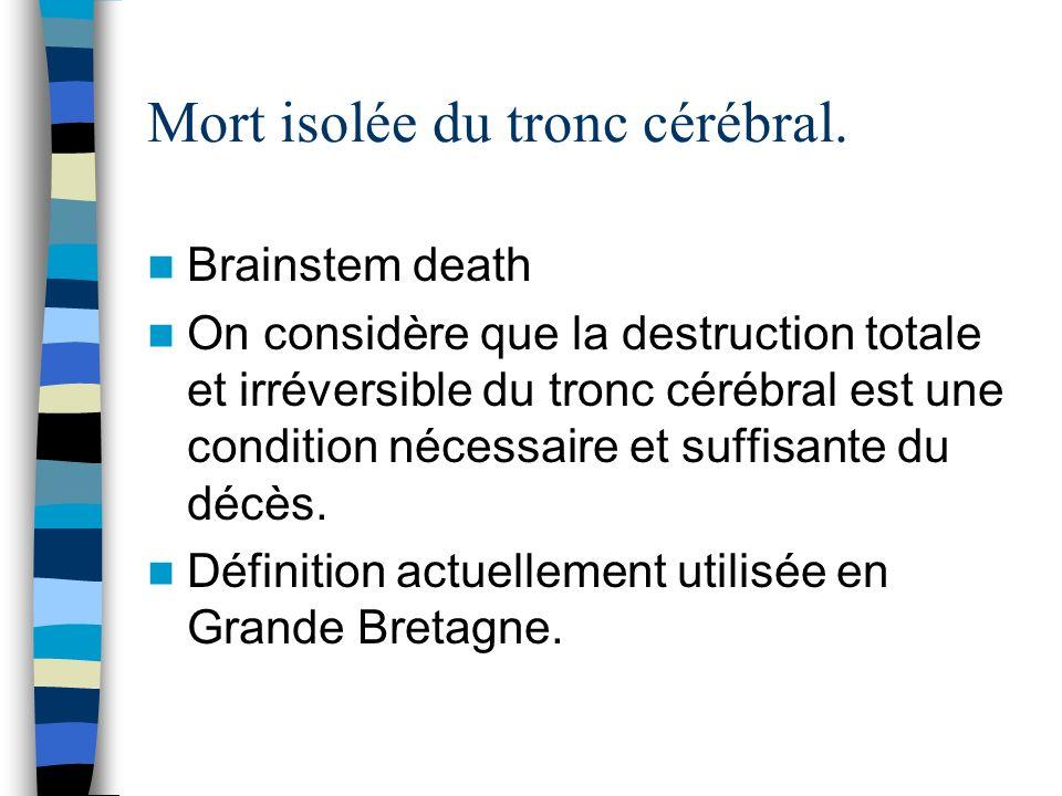 Mort isolée du tronc cérébral.