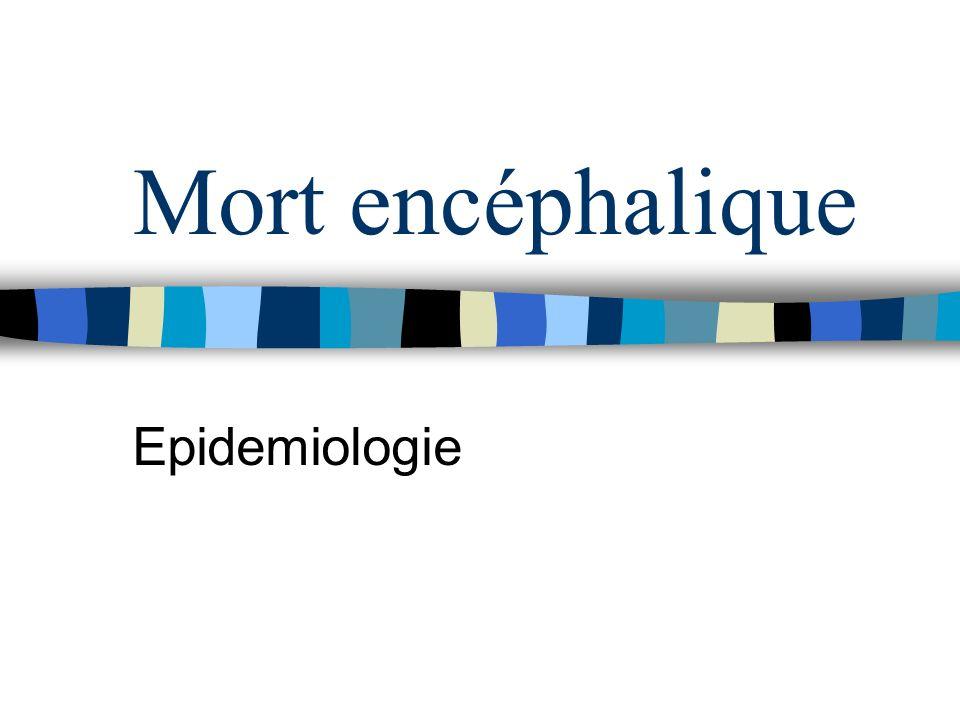 Mort encéphalique Epidemiologie