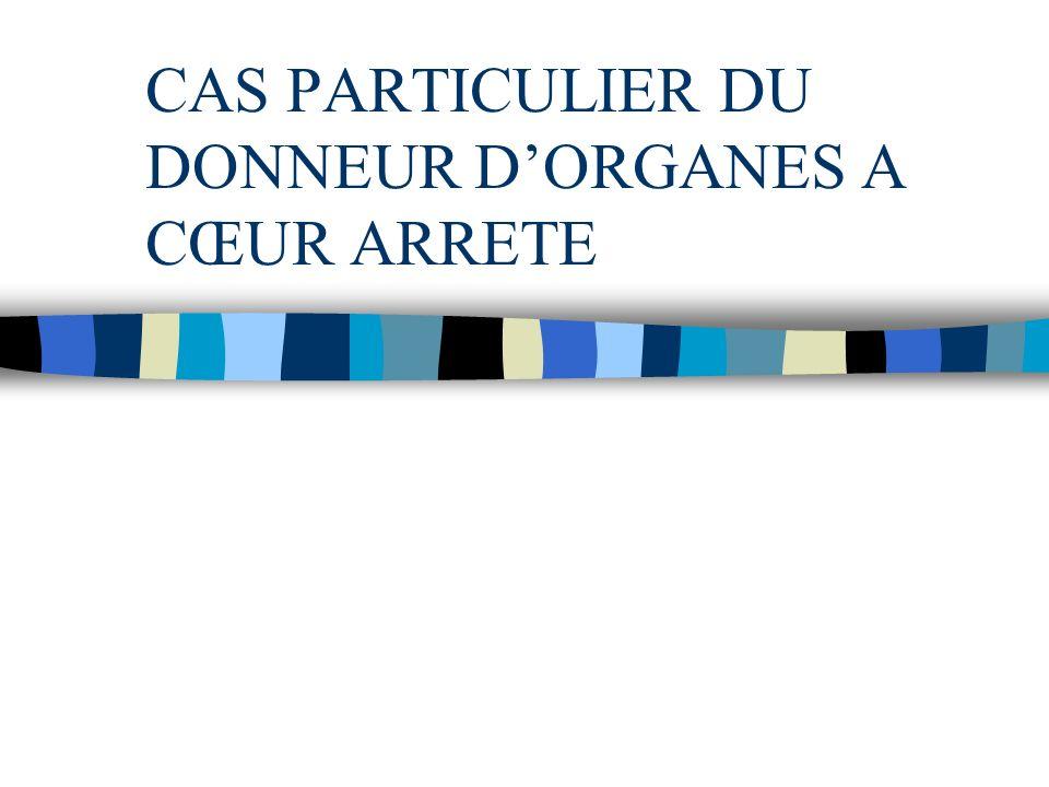 CAS PARTICULIER DU DONNEUR D'ORGANES A CŒUR ARRETE