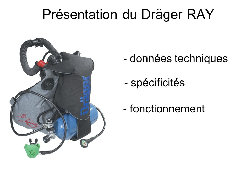 Présentation du Dräger RAY