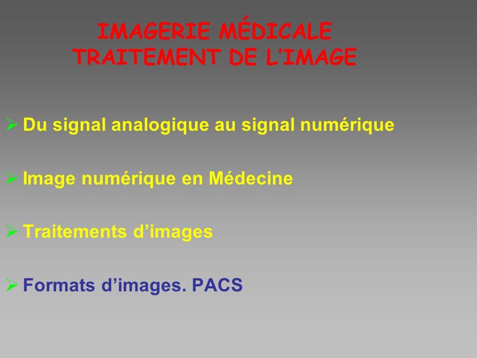 IMAGERIE MÉDICALE TRAITEMENT DE L'IMAGE