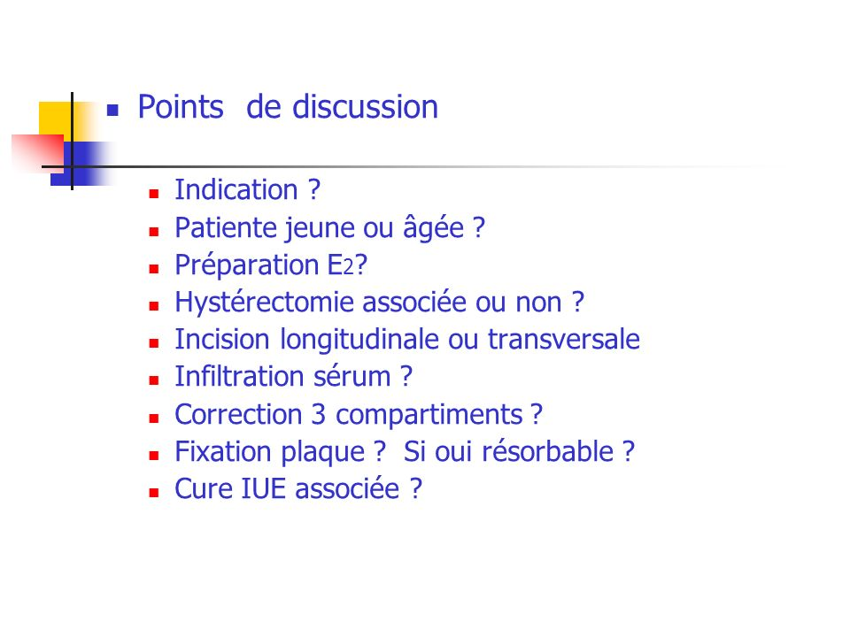 Points de discussion Indication Patiente jeune ou âgée