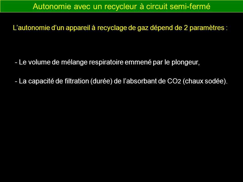 Autonomie avec un recycleur à circuit semi-fermé