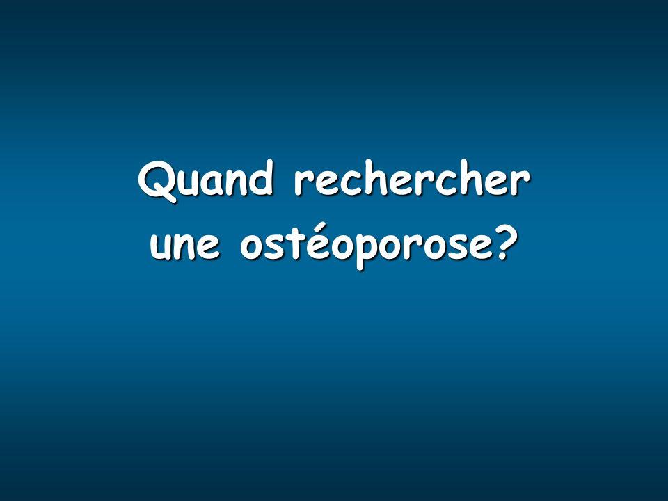Quand rechercher une ostéoporose