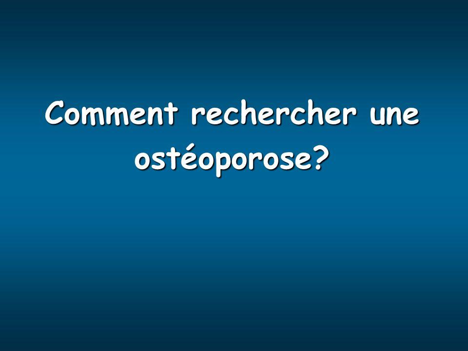 Comment rechercher une ostéoporose