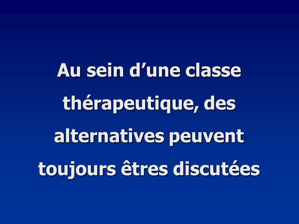 Au sein d'une classe thérapeutique, des alternatives peuvent toujours êtres discutées