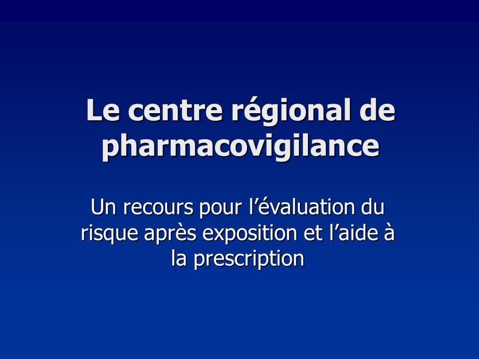 Le centre régional de pharmacovigilance