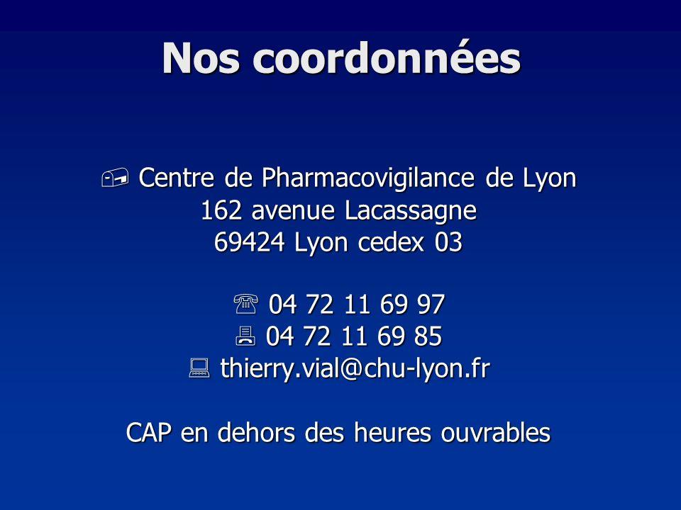Nos coordonnées  Centre de Pharmacovigilance de Lyon