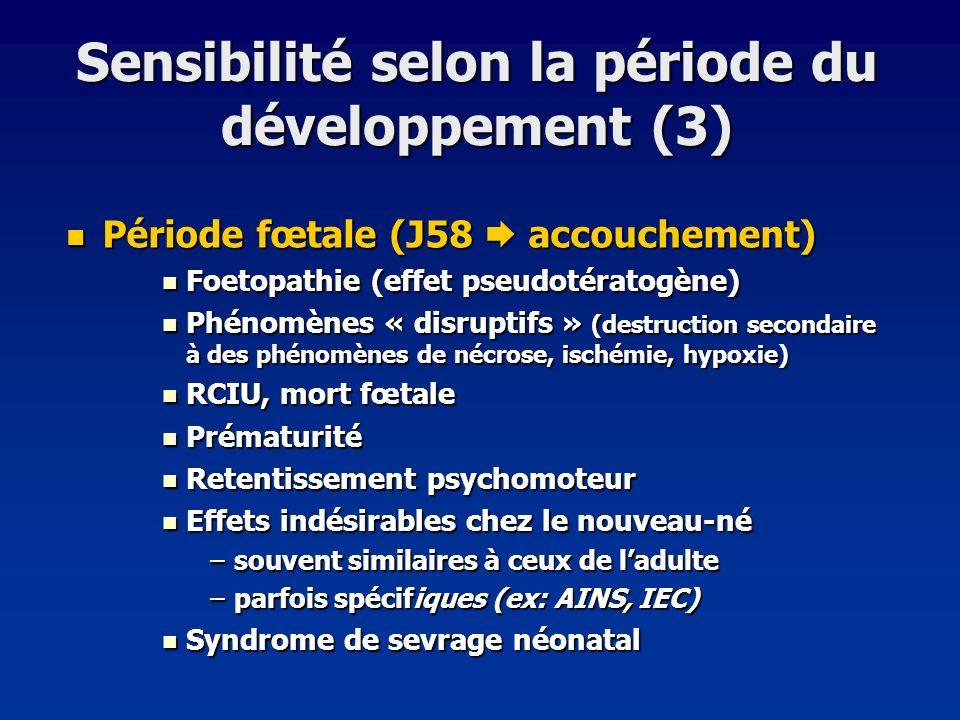 Sensibilité selon la période du développement (3)
