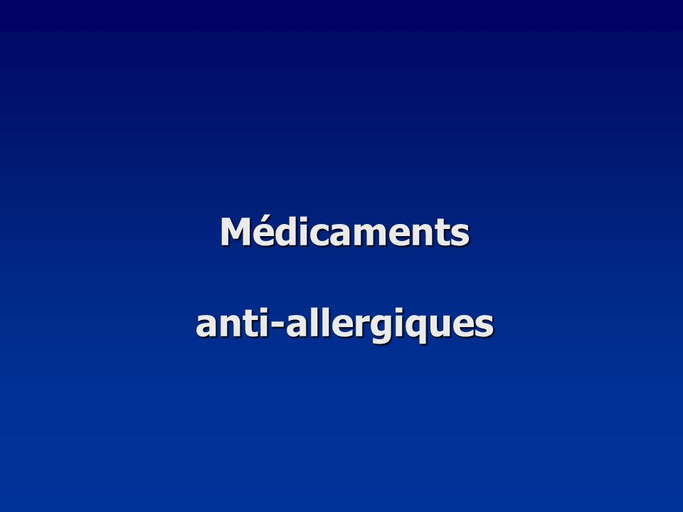 Médicaments anti-allergiques