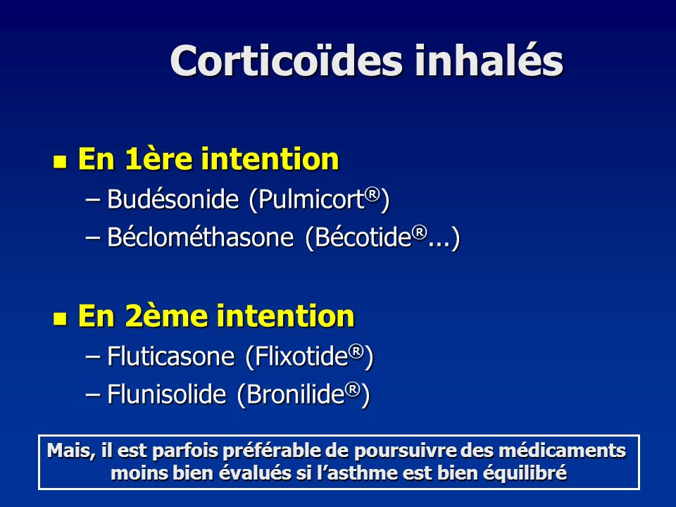 Corticoïdes inhalés En 1ère intention En 2ème intention
