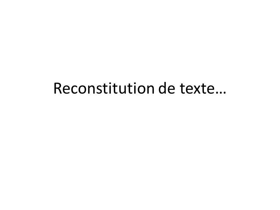 Reconstitution de texte…