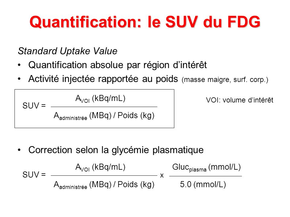 Quantification: le SUV du FDG