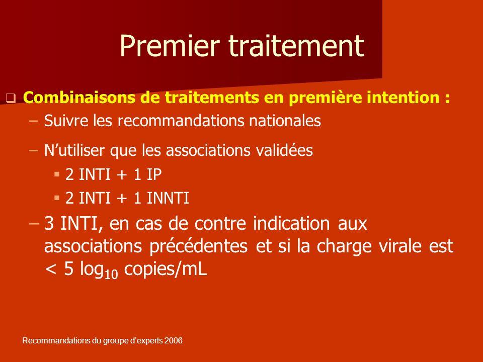 Premier traitement Combinaisons de traitements en première intention : Suivre les recommandations nationales.