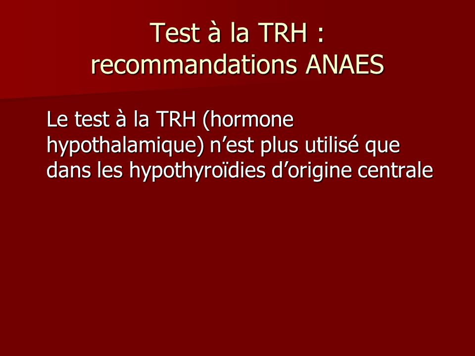 Test à la TRH : recommandations ANAES