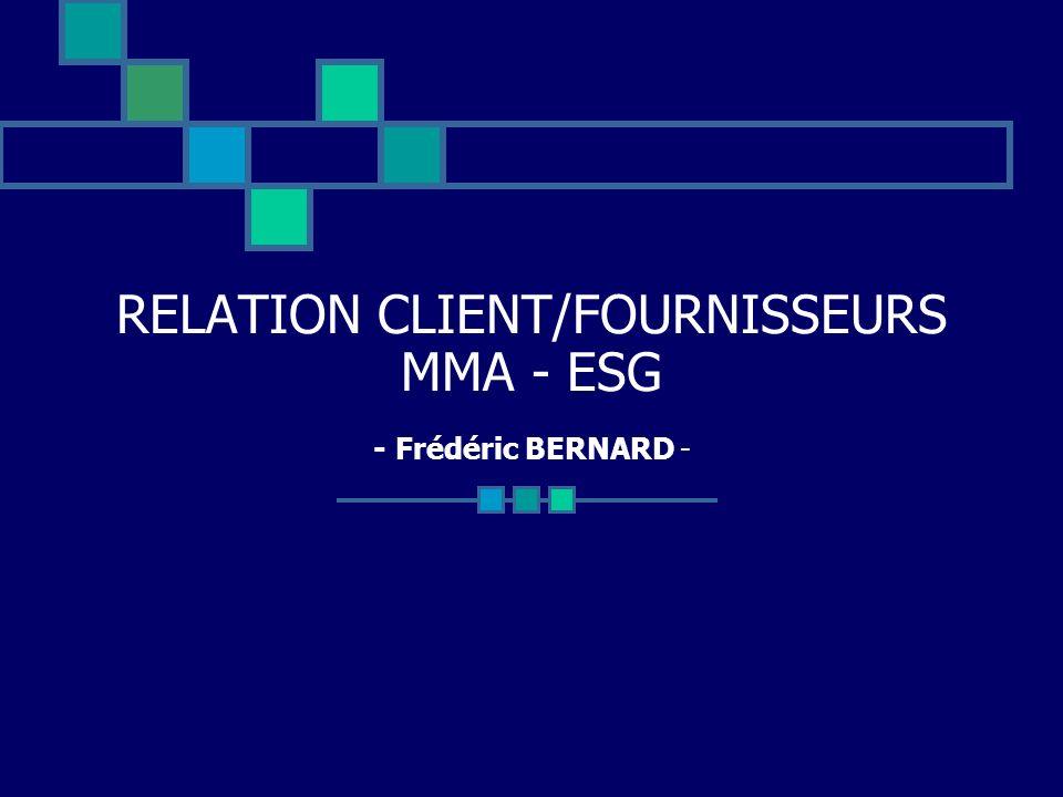 RELATION CLIENT/FOURNISSEURS MMA - ESG - Frédéric BERNARD -