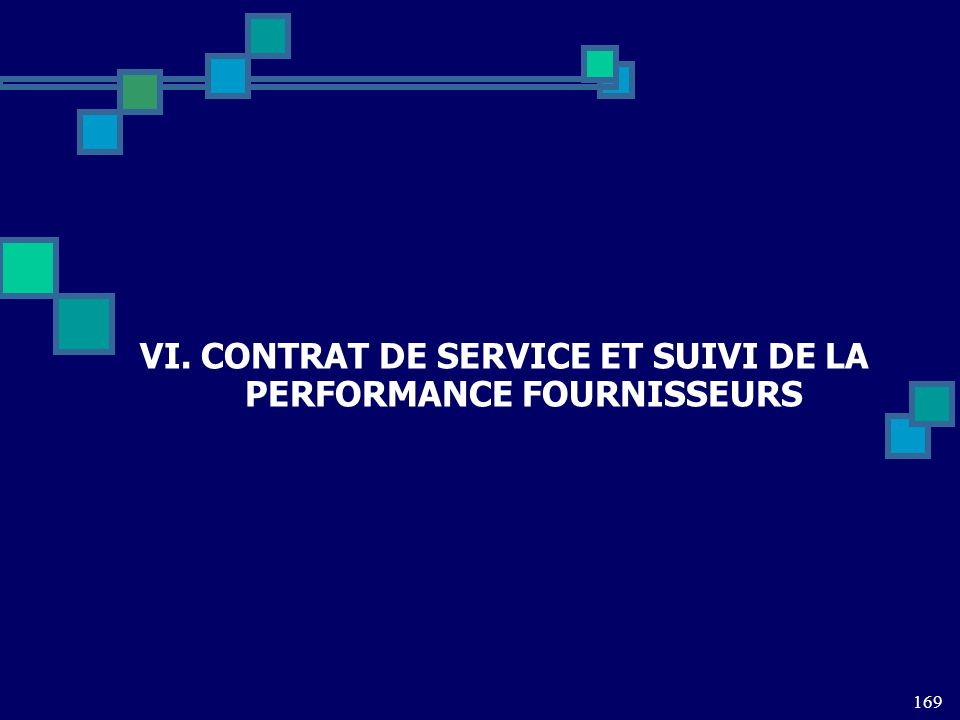 VI. CONTRAT DE SERVICE ET SUIVI DE LA PERFORMANCE FOURNISSEURS