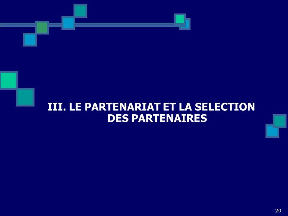 III. LE PARTENARIAT ET LA SELECTION DES PARTENAIRES