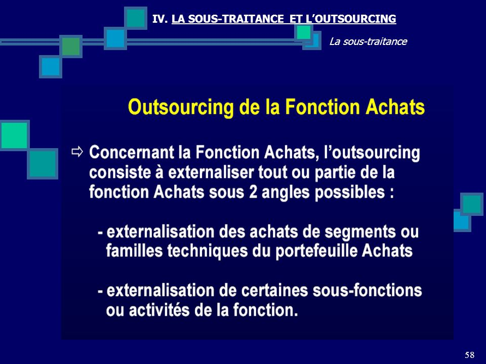 IV. LA SOUS-TRAITANCE ET L'OUTSOURCING