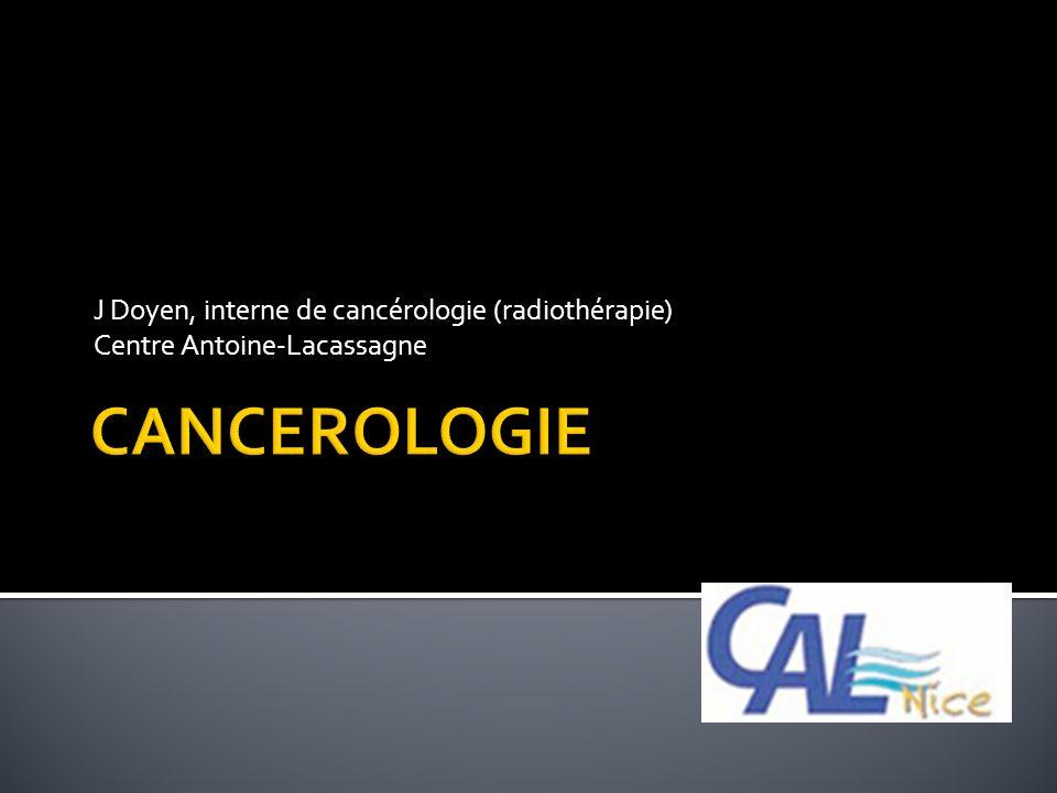 J Doyen, interne de cancérologie (radiothérapie) Centre Antoine-Lacassagne