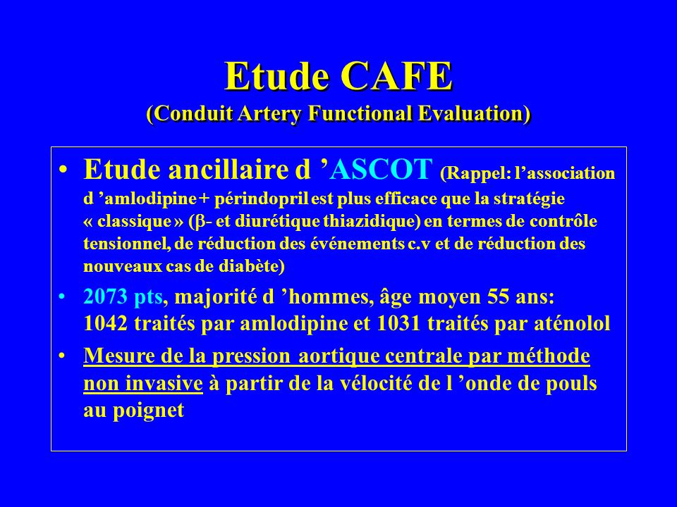 Etude CAFE (Conduit Artery Functional Evaluation)