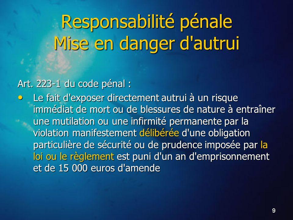 Responsabilité pénale Mise en danger d autrui