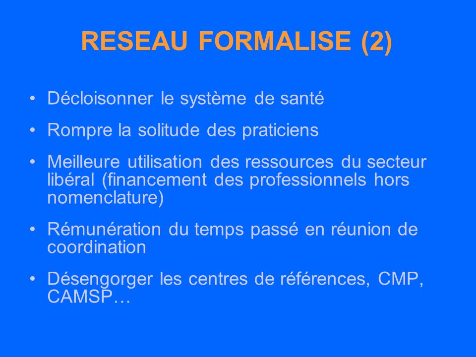 RESEAU FORMALISE (2) Décloisonner le système de santé