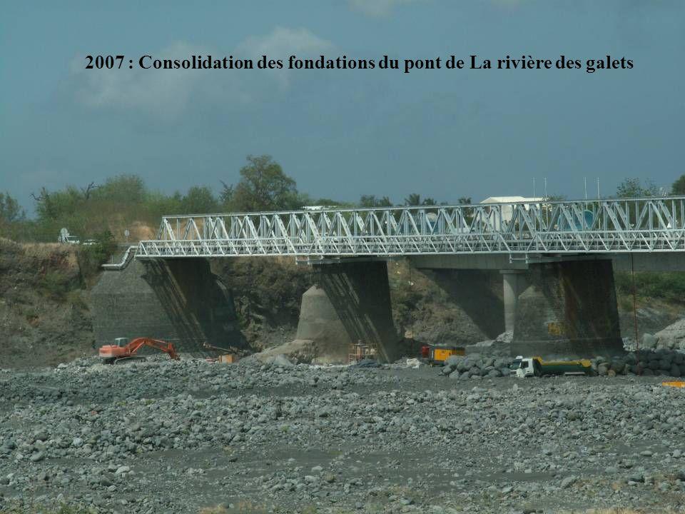 2007 : Consolidation des fondations du pont de La rivière des galets