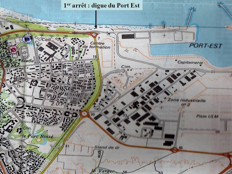 1er arrêt : digue du Port Est