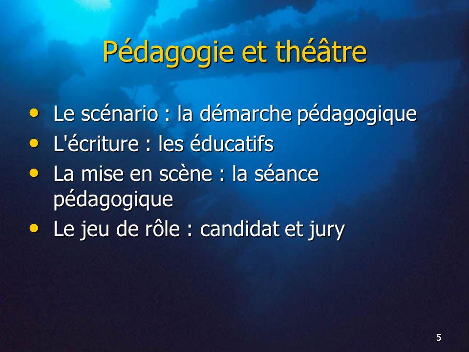 Pédagogie et théâtre Le scénario : la démarche pédagogique