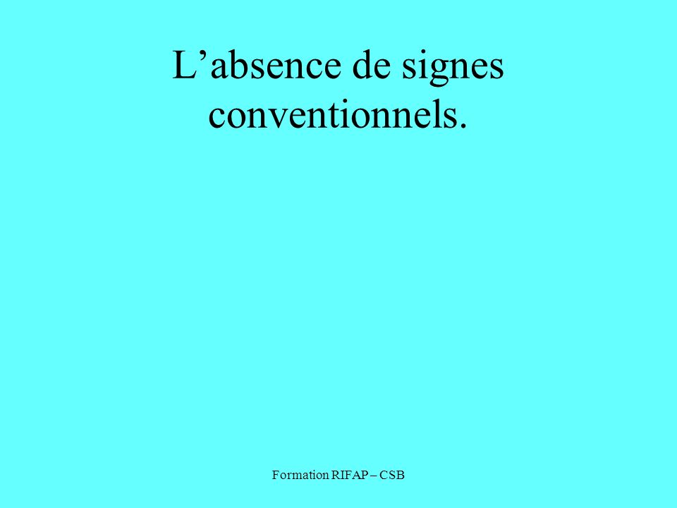 L'absence de signes conventionnels.