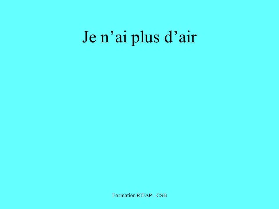 Je n'ai plus d'air Formation RIFAP – CSB