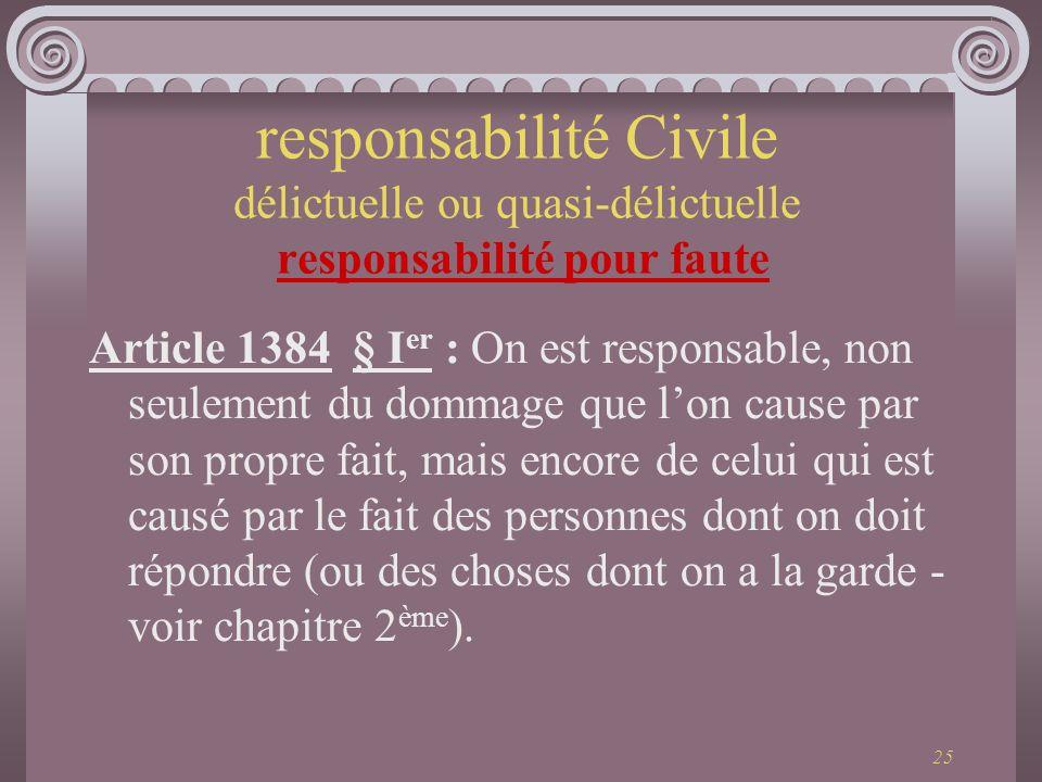 responsabilité Civile délictuelle ou quasi-délictuelle responsabilité pour faute
