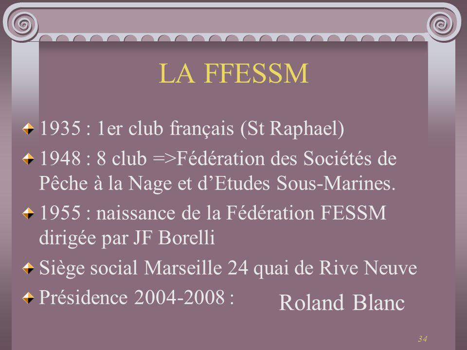 LA FFESSM Roland Blanc 1935 : 1er club français (St Raphael)