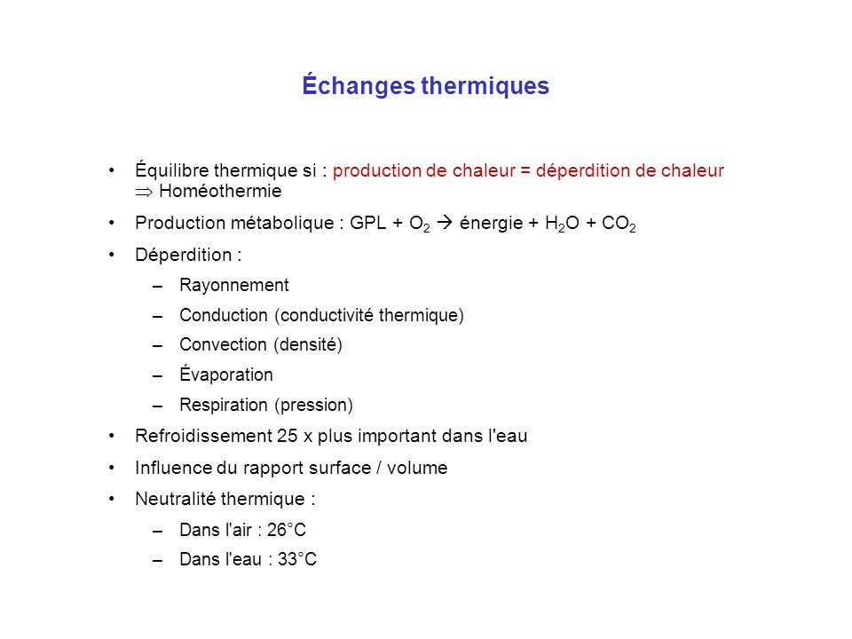 Échanges thermiquesÉquilibre thermique si : production de chaleur = déperdition de chaleur  Homéothermie.