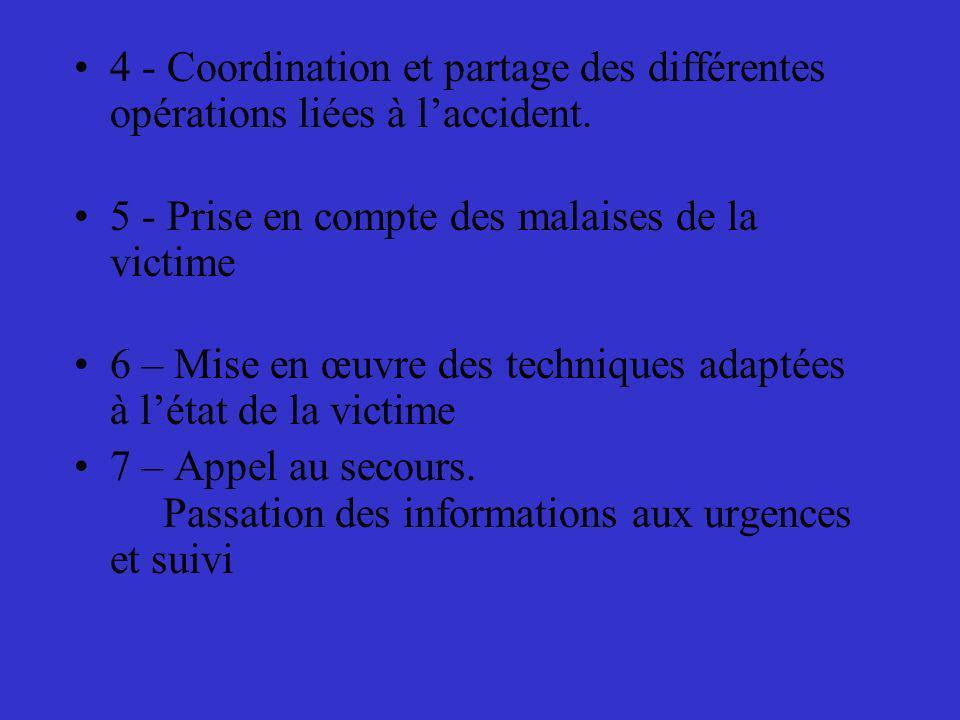 4 - Coordination et partage des différentes opérations liées à l'accident.