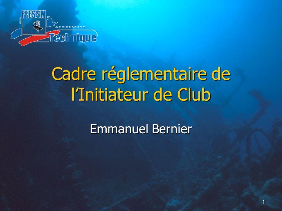 Cadre réglementaire de l'Initiateur de Club