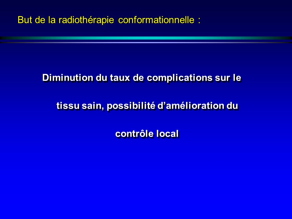 But de la radiothérapie conformationnelle :