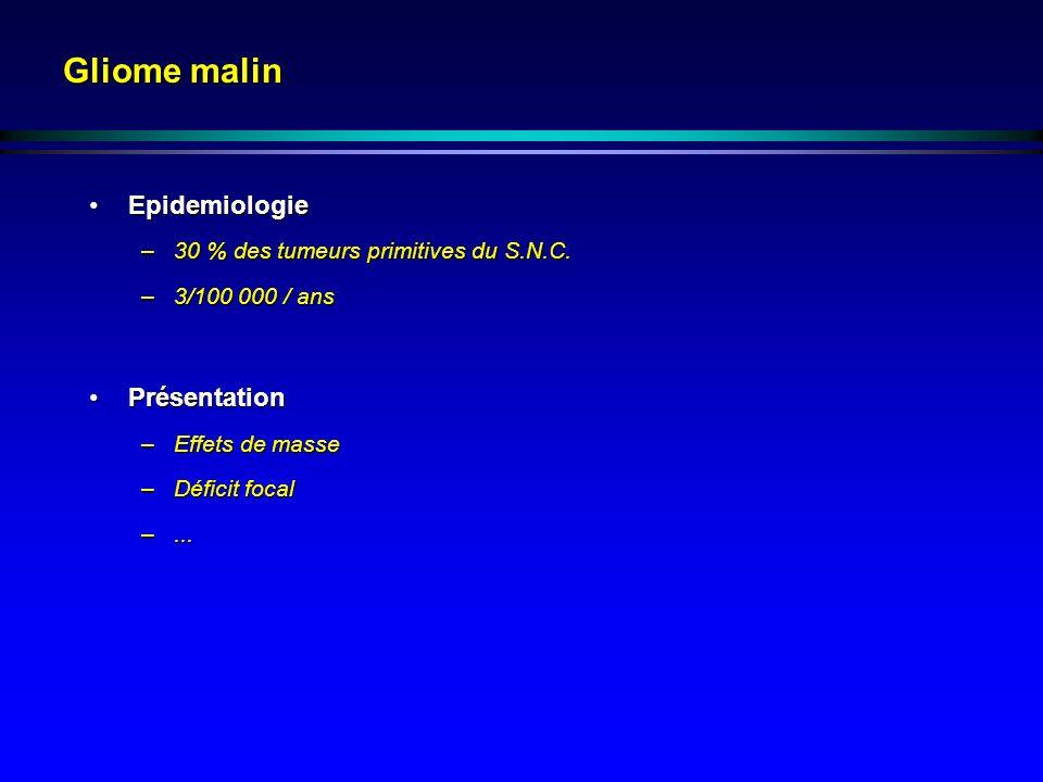 Gliome malin Epidemiologie Présentation
